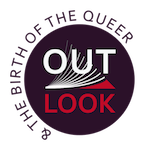 OUT/LOOK & the Birth of the Queer